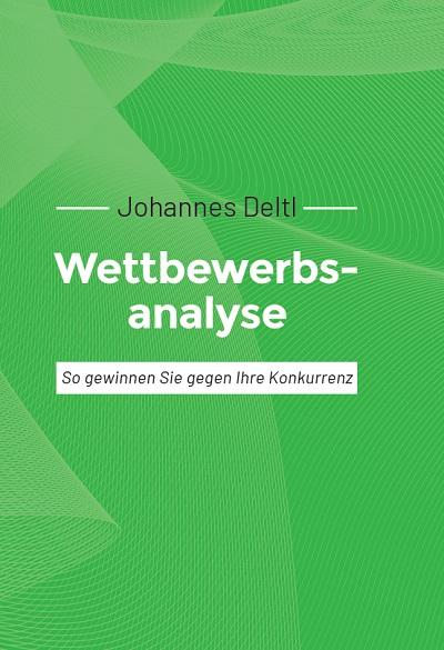 Darstellung des Wettbewerbsanalyse Fachbuchs von Johannes Deltl